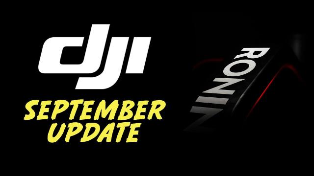 DJI UPDATE (SEPTEMBER) Ronin S2, Osmo Pocket, FPV Drone....