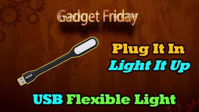 Gadget Friday - Drone Valley USB Flexible Light Review