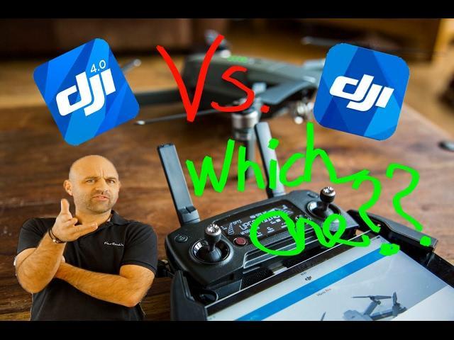 DJI Go app vs DJI GO 4 app. Which ONE to USE ??????