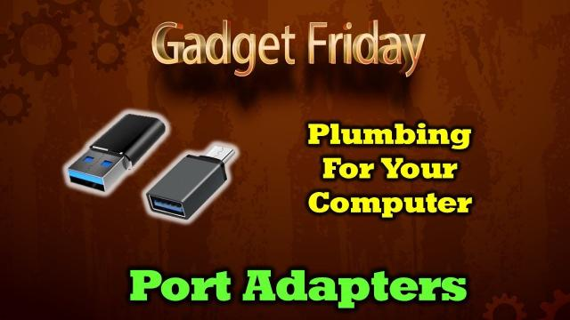 Gadget Friday - Port Adapter Kit