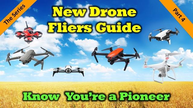 New Drone Fliers Guide - Part 4 - Know That You're a Pioneer
