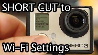 Hero3 / Hero3+ Short Cut To GoPro Wi-Fi Settings - GoPro Tip #256