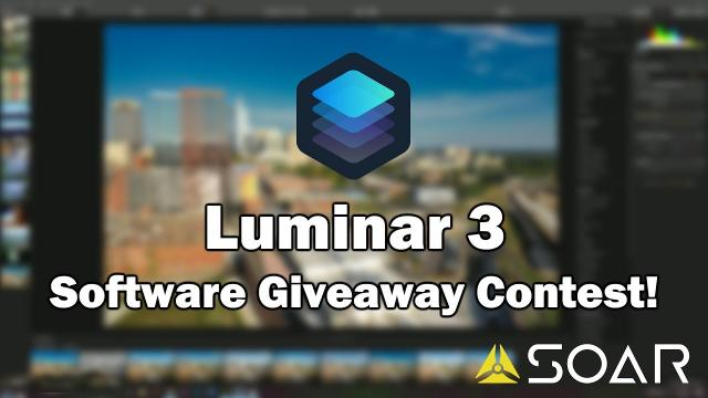 Submit Drone Images and WIN - Luminar 3 Software giveaway w/ Soar