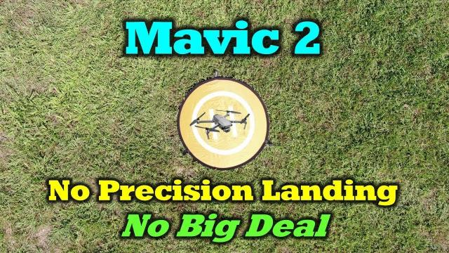 Does The Mavic 2 Have Precision Landing?