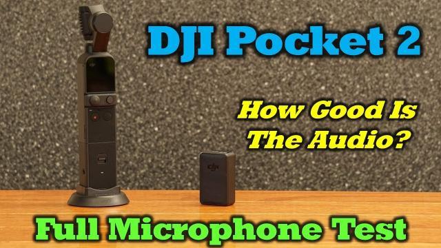DJI Pocket 2 - How Good Is The Audio?