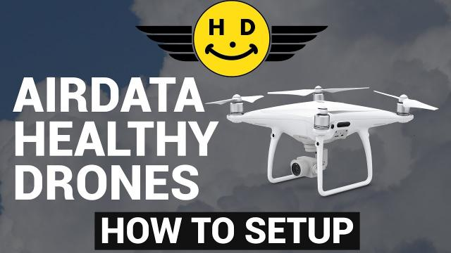 How to Setup Airdata / Healthy Drones for Phantom 4 Pro