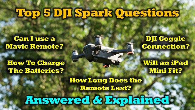 Using Your DJI Goggles with Spark and 4 Other Questions Answered and Explained