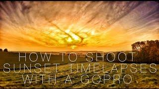 How to film GoPro Sunset Timelapses - Tutorial