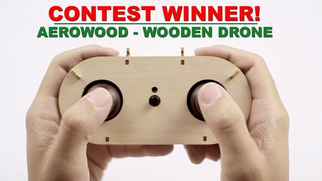 CONTEST WINNER! - Aerowood - Wooden Drone