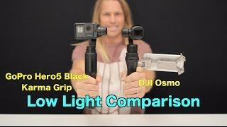 DJI Osmo vs GoPro Hero5 + Karma Grip - Low Light Comparison - GoPro Tip #586