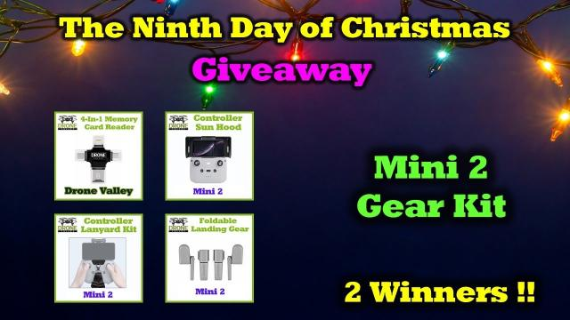 Day 9 Giveaway - Drone Valley Christmas - Mini 2 Gear!