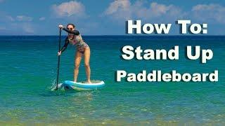 How To Stand Up Paddleboard - Tutorial | MicBergsma