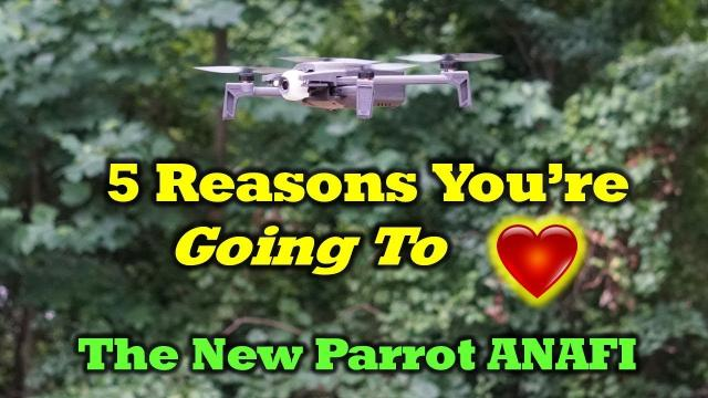 5 Reasons To Fall in Love With The New Parrot ANAFI Quad