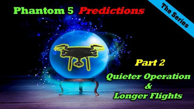 Phantom 5 Predictions - Part 2 - Power and Propulsion