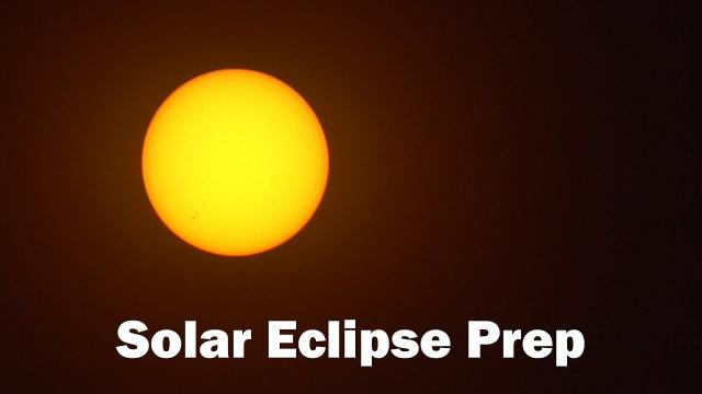 Protect Your Eyes and Your Camera!!! - Solar Eclipse Preparation