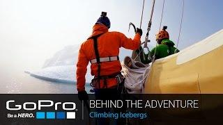 GoPro: Behind the Adventure - Climbing Icebergs