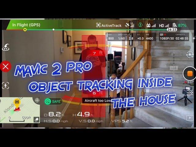 Can the Mavic 2 Pro track you and fly around inside your house?