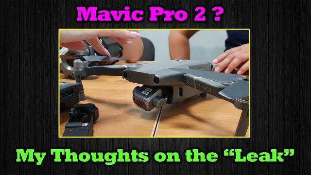 Mavic 2 Image Leaked? - My Thoughts