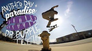 "GoPro Skate: ""Another Day in Paradise"" with Dr. Purpleteeth - Vol. 8"