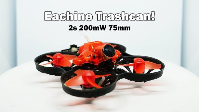 Introducing the TRASHCAN - Weird Name/Fast Whoop!