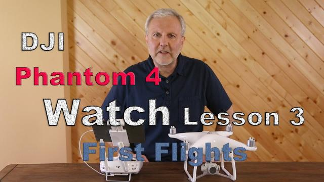 Phantom 4 Lesson 3 -- First Flights