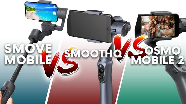 Smove Mobile vs DJI Osmo Mobile 2 vs Smooth Q | Gimbals 2018