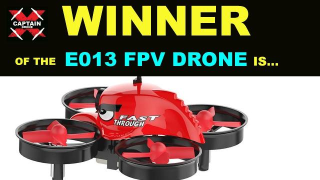 The WINNER of the E013 FPV Drone is...  Thank you to Banggood.