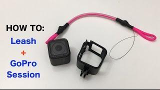 How To: Leash on GoPro Session Camera - GoPro Tip #589