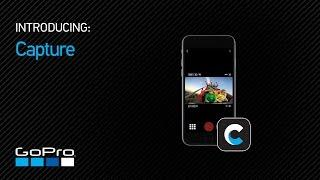 GoPro: Introducing Capture App
