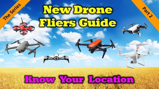New Drone Fliers Guide - Part 1 - Know Your Location