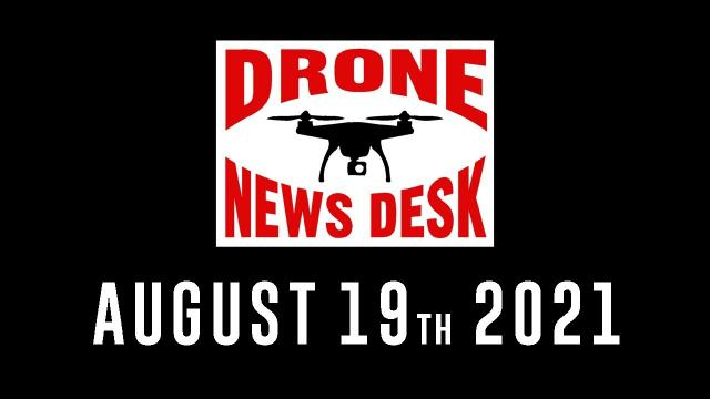 Drone News for 8-19-21