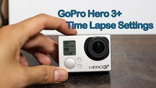 Time Lapse Settings: GoPro Hero 3+ or Hero 3