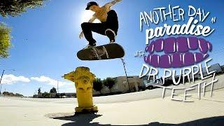 "GoPro Skate: Dr. Purpleteeth ""Another Day in Paradise"" - Vol. 3"