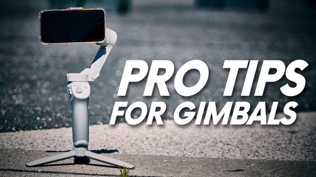 TOP TIPS FOR PRO GIMBAL FILMING