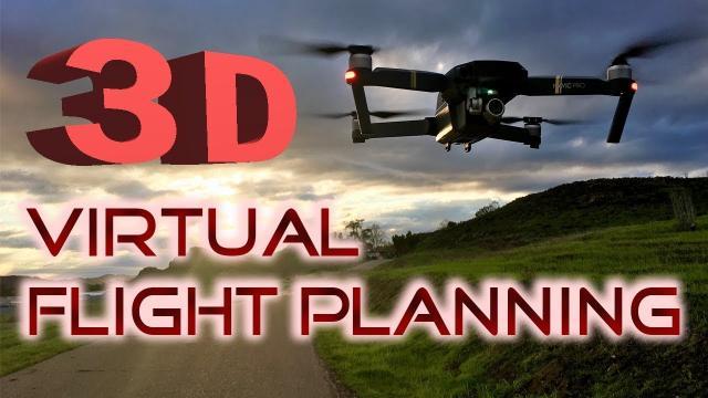 3D Virtual Flight Planning - DJI Mavic Pro / Mavic Air / Phantom 3 and 4