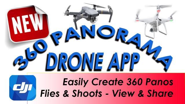 NEW 360 Panorama Drone App - Easily Fly, Create and Share - For DJI Mavic Phantom Inspire