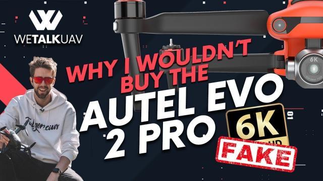 AUTEL EVO 2 PRO 6K I think I'm not buying it...
