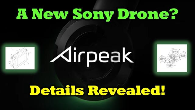 Sony Airpeak Drone - New Details Revealed