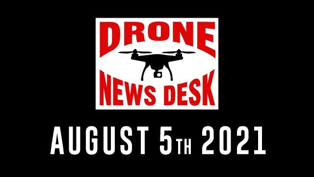 Drone News for 8-5-21