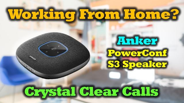 Working From Home? -  The Anker PowerConf S3 Speakerphone Makes Everything Easier!