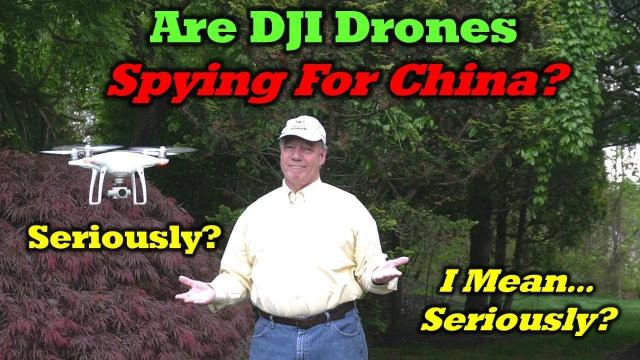Are DJI Drones Spying For China? - Don't Believe The Nonsense