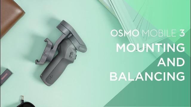 Osmo Mobile 3 | How to Balance Osmo Mobile 3