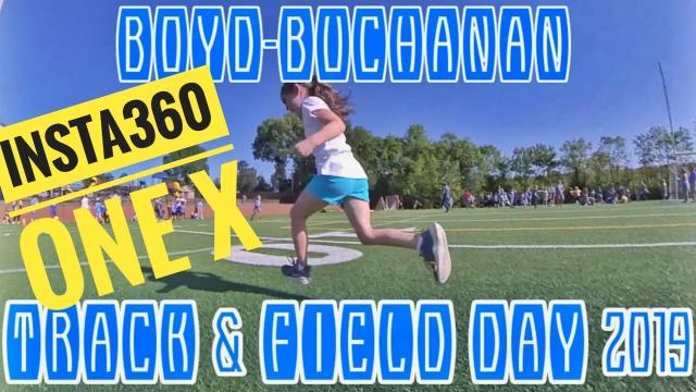 BOYD-BUCHANAN Track & Field Day 2019 #insta360oneX