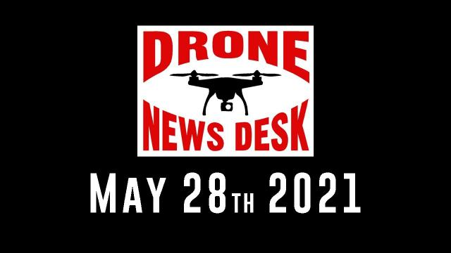 Drone News for 5-27-21