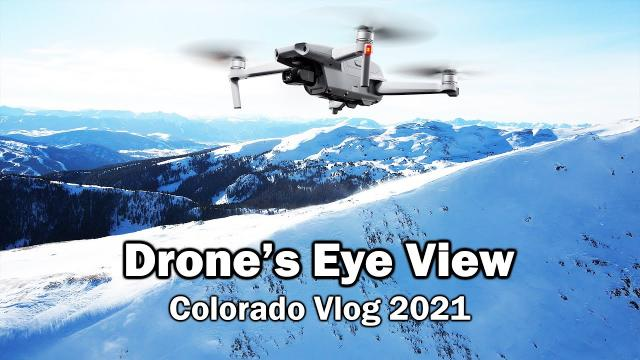 Colorado Vlog 2021 - Drone Shots in the Freezing Cold