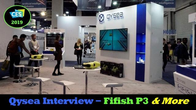 CES 2019 - Qysea Interview and New V6 Product Details
