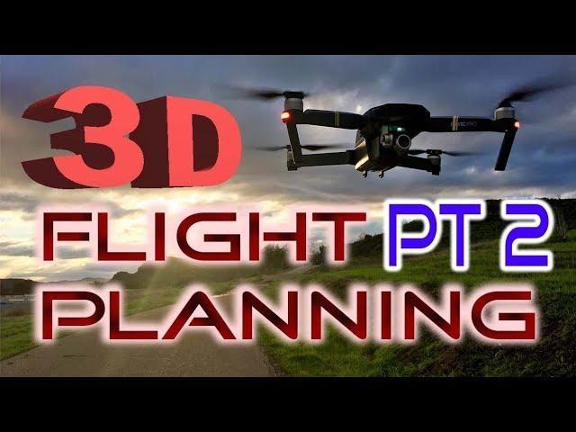 3D Flight Planning Part 2 - DJI Mavic Pro/Platinum Phantom Inspire