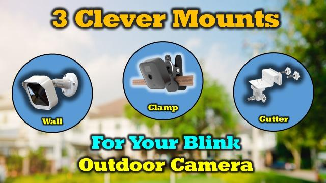Clever Mounting Options for your Blink Outdoor Camera