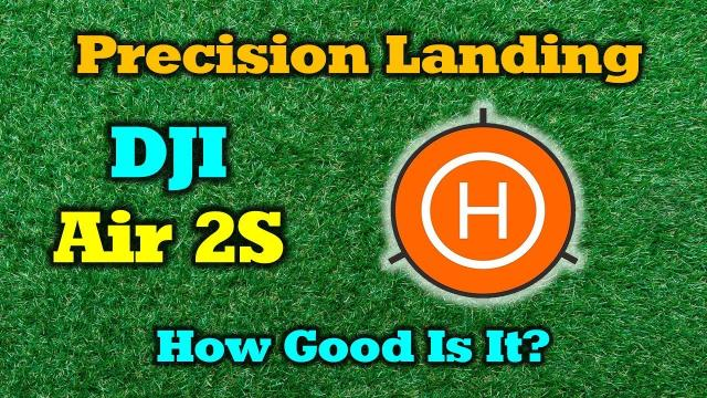 How Good Is Precision Landing On The DJI Air 2S?