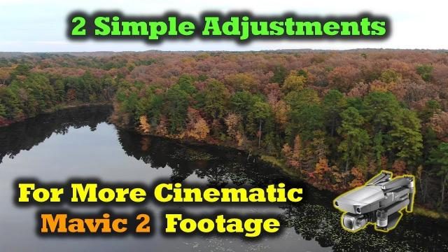 2 Simple Adjustments for More Cinematic Mavic 2 Footage